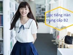 Khóa học tiếng Hàn trung cấp B2