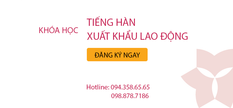 Khóa học tiếng Hàn xuất khẩu lao động ở Hà Nội