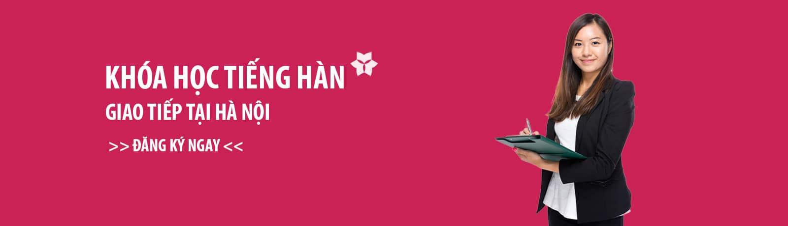 Khóa học tiếng Hàn giao tiếp tại Hà Nội