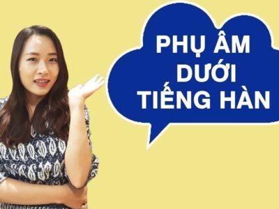Phụ âm cuối – Patchim trong tiếng Hàn